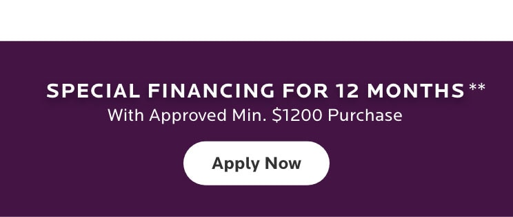 Special Financing for 12 Months** - Mobile