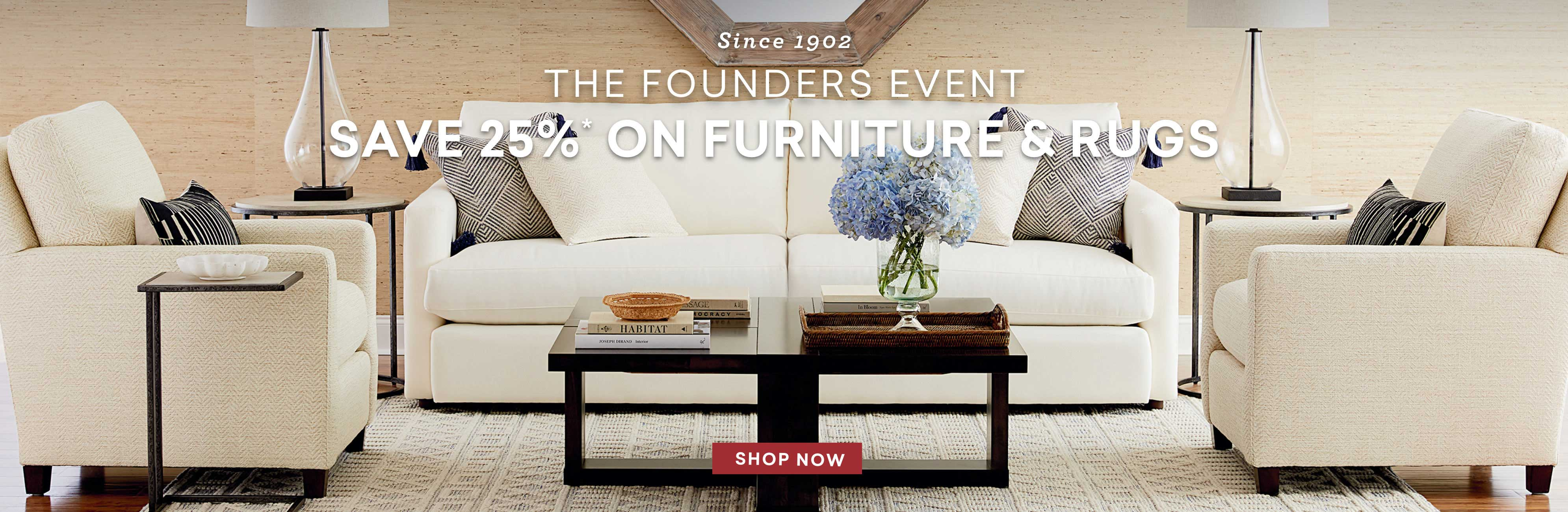 since 1902 the founders event save 25% off furniture and rugs Desktop