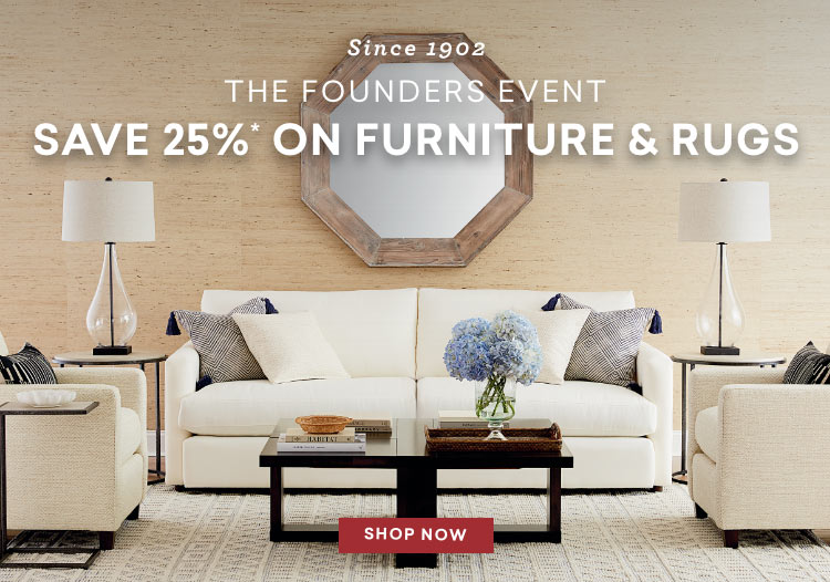since 1902 the founders event save 25% off furniture and rugs Mobile