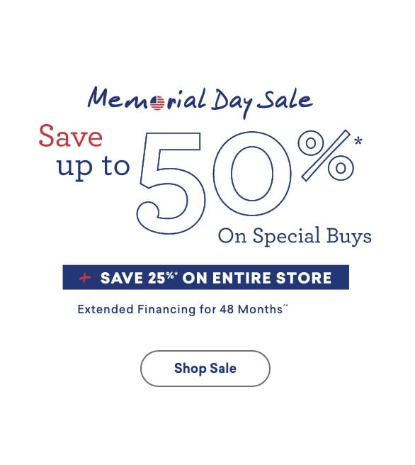 memorial day sale save up to 50% off on special buys plus save 25% on other furniture extended financing 48 months Tablet